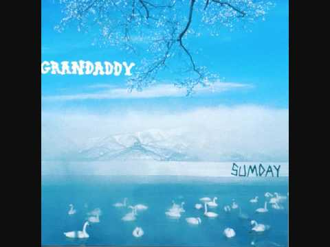 Grandaddy - Now Its On