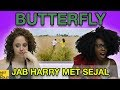 Americans React To Butterfly From Jab Harry Met Sejal mp3