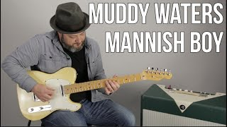 Muddy Waters 34 Mannish Boy 34 Blues Guitar Lesson
