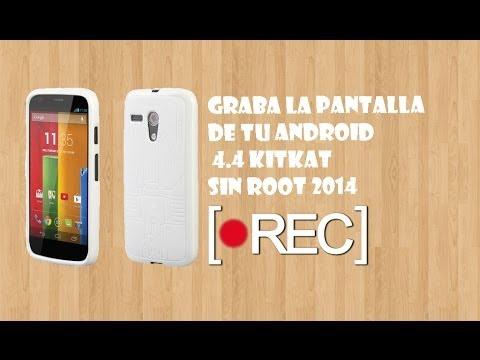 [Moto G] Como Grabar La Pantalla De Tu Android (4.4) Sin Root