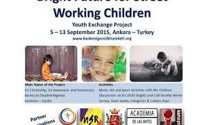 Bright Future for Street Working Children Youth Exchange Project