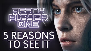 5 Reasons Ready Player One is a Great Movie (Spoiler-Free!)