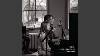 Jesus, See the Traveler