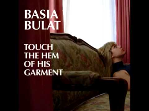 Basia Bulat - Touch The Hem Of His Garment