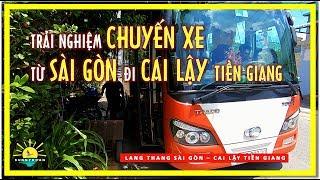 Trải nghiệm Chuyến xe từ SÀI GÒN đi CAI LẬY Tiền Giang | lang thang sài gòn cay lậy tiền giang