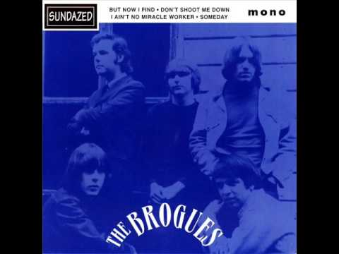 The Brogues I Ain't No Miracle Worker [Stereo] (1965)
