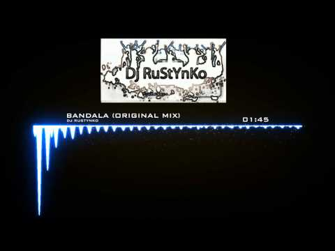 Dj RuStYnKo  Bandala (Original Mix)