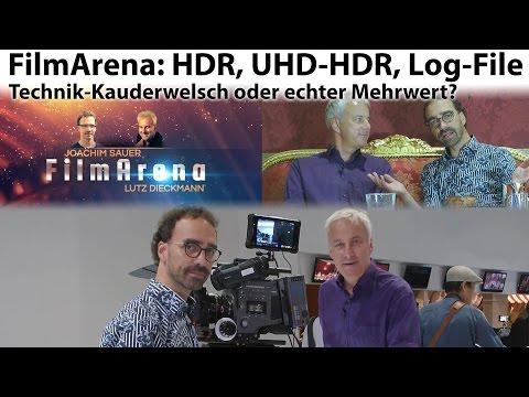 FilmArena: HDR, UHD-HDR, Log-File - Technik-Kauderwelsch oder echter Mehrwert?