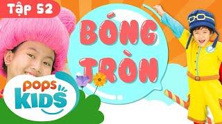 Mầm Chồi Lá Tập 52 - Bóng Tròn⚽🏀⚾🎾🏐 Nhạc Thiếu Nhi Hay Cho Bé Trên Kênh POPS Kids