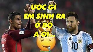 Bình luận World Cup 2018   Ronaldo may mắn hơn Messi vì sinh ra ở Bồ Đào Nha???