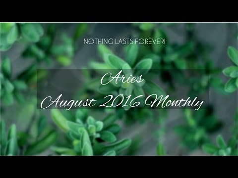 ***NOTHING LASTS FOREVER!*** ARIES AUGUST 2016 MONTHLY TAROT READING