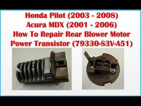 How To Repair Bad Rear Blower Motor Power Transistor (79330-S3V-A51) Honda Pilot & Acura MDX ...