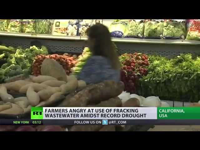 Benzene diet? No, thanks. California farmers angry at fracking wastewater use amidst record drought