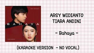 Download lagu Arsy Widianto, Tiara Andini - Bahaya (Karaoke Version - No Vocal)