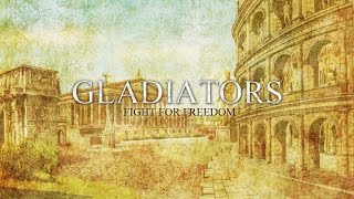 Gladiators - Fight for freedom