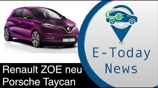 Neue Renault Zoe neue Bilder und Daten I Porsche Taycan neue Infos I Eichrechtsdesaster im Anmarsch
