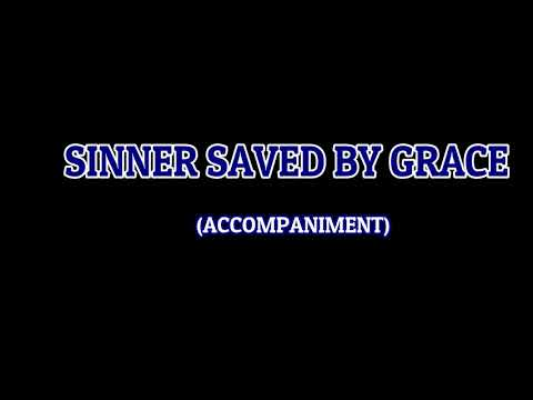 SINNER SAVED BY GRACE ACCOMPANIMENT