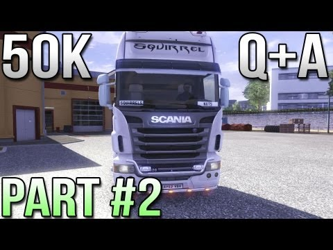 50K Q&A Part 2 of 2 - Euro Truck Simulator 2 - Manchester to Linz