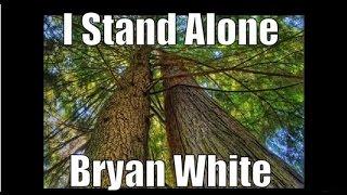 Watch Bryan White I Stand All Alone video