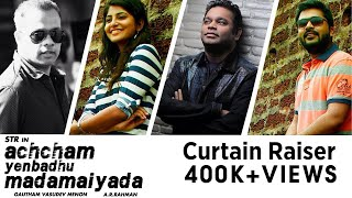 Achcham Yenbadhu Madamaiyada Movie - Curtain Raiser