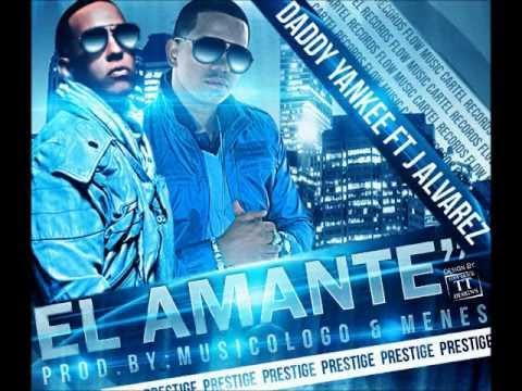 Daddy Yankee Ft. J Alvarez El Amante Original2012
