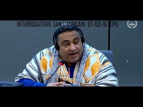 1ere partie : PROCES GBAGBO , BLE , INTERROGATOIRE SAM L'AFRICAIN  07-03-16 (CPI)