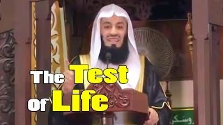 The Test Of Life – Mufti Menk