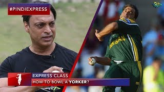 Shoaib Akhtar | How To Bowl A Yorker? | Express Class