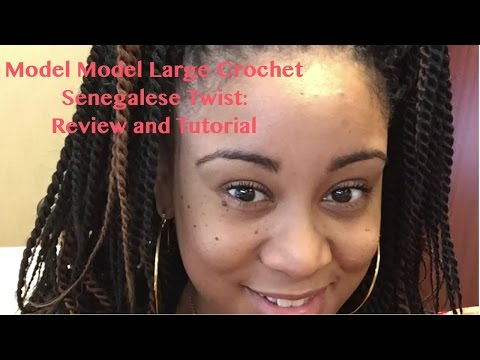 Model Model's Large Pre-twisted Senegalese Crochect Braids: Review and Tutorial