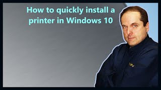 How to quickly install a printer in Windows 10