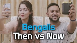 Bengalis Then vs Now - BhaiBrothers LTD.