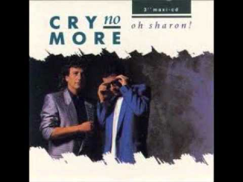 CRY NO MORE - OH SHARON! (EXTENDED VERSION) - 1989