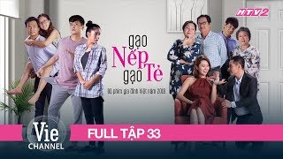 (FULL) GẠO NẾP GẠO TẺ - Tập 33 | Phim Gia Đình Việt 2018