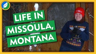 Life in Missoula, Montana - Field Trip