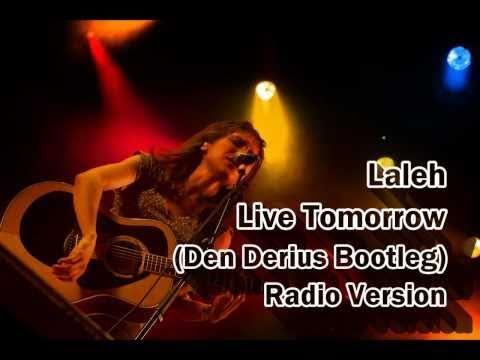 Live tomorrow laleh скачать