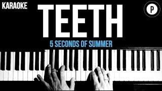 5 Seconds Of Summer  - Teeth  - 5SOS Karaoke Piano Acoustic Cover Instrumental Lyrics