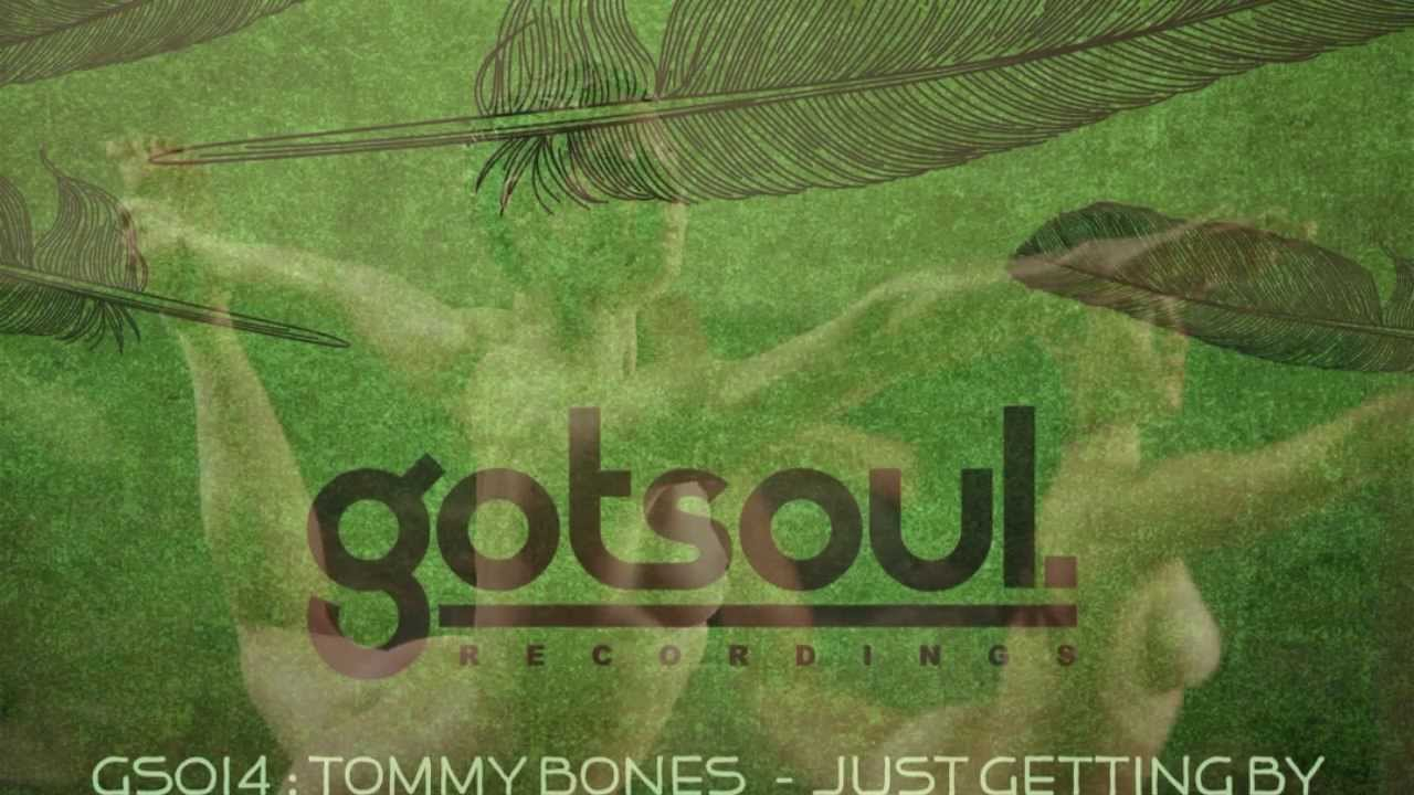 Tommy bones just getting by inc jojoflores jamsteady for 90 s deep house music playlist