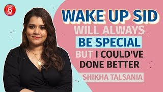 Shikha Talsania: Wake Up Sid Will Always Be Special, But I Could've Done Better