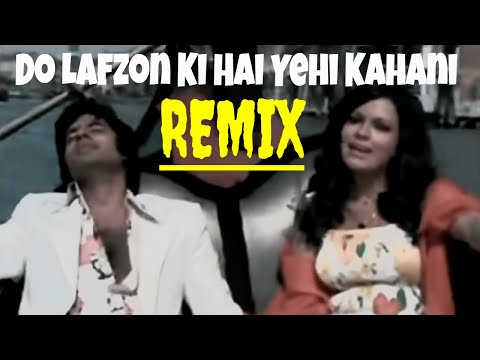 Do Lafzon Ki Hai Yeh Kahani - Remix video