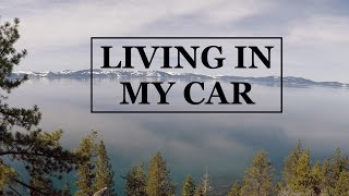 LIVING IN MY CAR - DAY 7 - LAKE TAHOE
