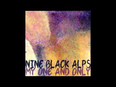 Nine Black Alps - My One And Only [Audio]