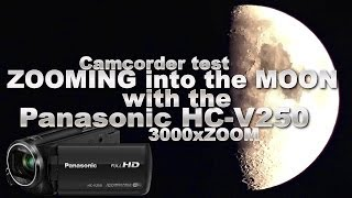 Panasonic HC-V250 ZOOMING into the MOON [CAMCORDER TEST]
