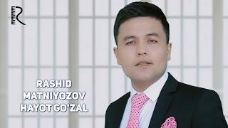 Rashid Matniyozov - Hayot go'zal | Рашид Матниёзов - Хаёт гузал