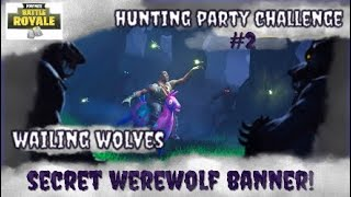FORTNITE BATTLE ROYALE HUNTING PARTY CHALLENGE #2 WEEK 2 WAILING WOLVES