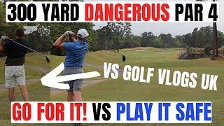300 Yard DANGEROUS Short Par-4 - GO FOR IT? OR LAY UP?