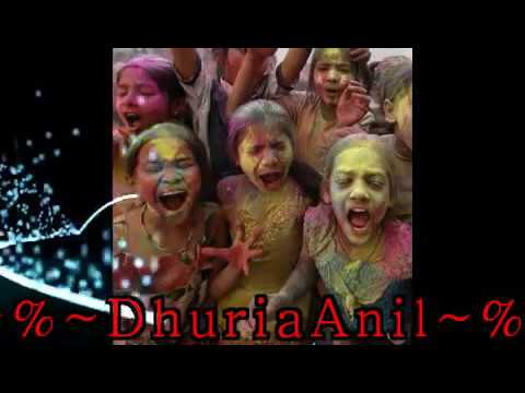 Holi Song Bhojpuri Dj Mix ♥dhuriaanil♥ video