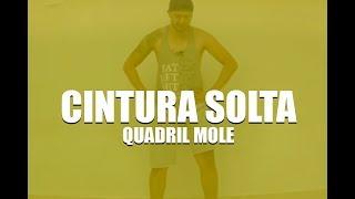 COM DEIXAR A CINTURA SOLTA | QUADRIL  MOLE