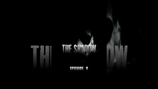 The Shadow: Episode V | Short Film