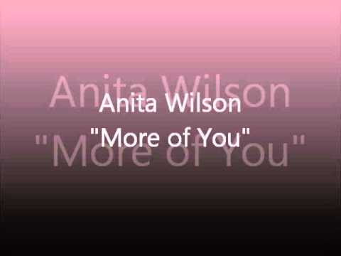 Anita Wilson - More Of You video