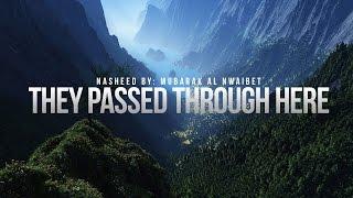 They Passed Through Here – Inspirational Nasheed